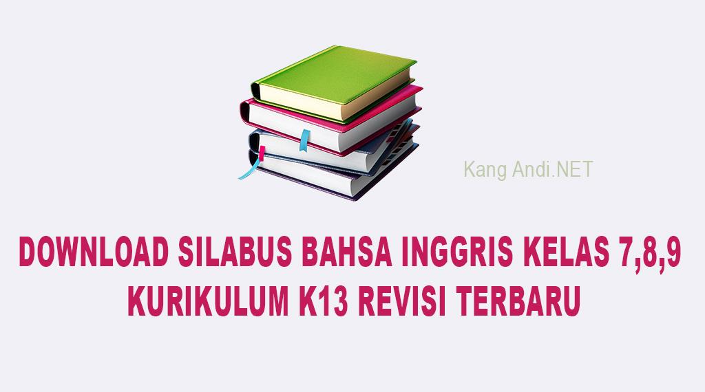 Download Silabus Bahasa Inggris Smp Mts Kelas 7 8 9 K13 Revisi Terbaru Kang Andi Net